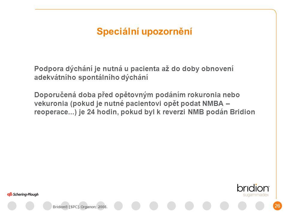 Bridion® [SPC]. Organon; 2008.